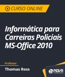 Informática para Carreiras Policiais - MS-Office 2010 - Professor Thomas Ross