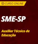 Pacote Completo SME-SP - Auxiliar Técnico de Educação