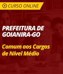 Conhecimentos Gerais para Prefeitura de Goianira - GO - Comum aos Cargos de Nível Médio