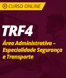 Conhecimentos Gerais para TRF4 - Técnico Judiciário - Área Administrativa - Especialidade Segurança e Transporte