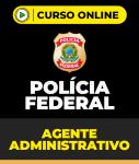 Curso Polícia Federal - Agente Administrativo