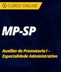 Pacote Completo MP-SP - Auxiliar de Promotoria I - Especialidade Administrativo