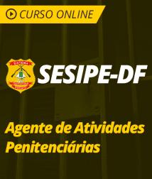 Pacote Completo SESIPE-DF - Agente de Atividades Penitenciárias