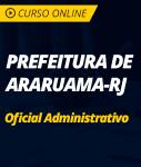Pacote Completo Prefeitura de Araruama - RJ - Oficial Administrativo