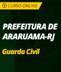 Pacote Completo Prefeitura de Araruama - RJ - Guarda Civil