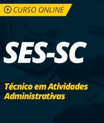 Conhecimentos Específicos para SES-SC - Técnico em Atividade Administrativa