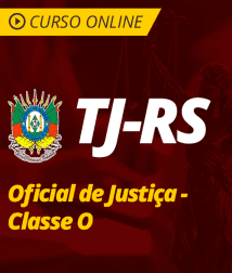 Pacote Completo TJ-RS - Oficial de Justiça - Classe O