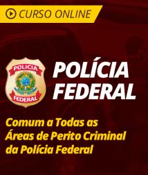 Legislação Especial Comum a Todas as Áreas de Perito Criminal da Polícia Federal