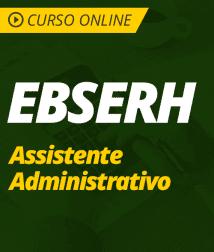 Pacote Completo EBSERH - Assistente Administrativo