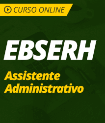 Legislação Aplicada à EBSERH - Assistente Administrativo