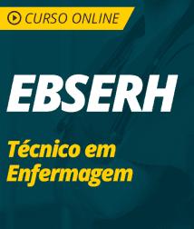 Pacote Completo EBSERH - Técnico em Enfermagem