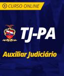 Pacote Completo TJ-PA - Auxiliar Judiciário