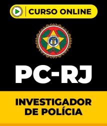 Curso Policia Civil RJ - Investigador de Polícia