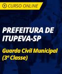 Pacote Completo Prefeitura de Itupeva - SP - Guarda Civil Municipal - 3ª Classe