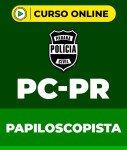 Curso PC-PR - Papiloscopista