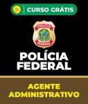 Curso Grátis PF - Agente Administrativo