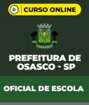 Curso Prefeitura de Osasco - SP - Oficial de Escola