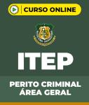 Curso ITEP - Perito Criminal - Área Geral