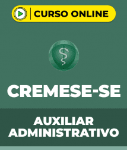 Curso CREMESE-SE - Auxiliar Administrativo
