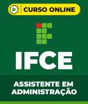 Curso IF-CE - Assistente em Administração