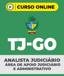 Curso Grátis TJ-GO Analista Judiciário – Área de Apoio Judiciário e Administrativo (pós-edital)