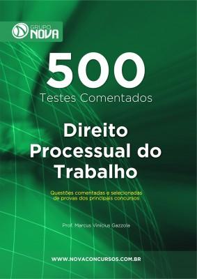 500 Testes de Direito Processual do Trabalho (Impresso)
