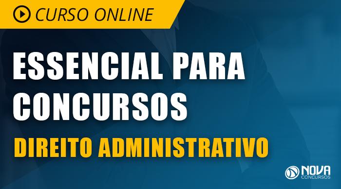 curso online essencial para concursos direito administrativodescrição o curso online essencial para concursos direito