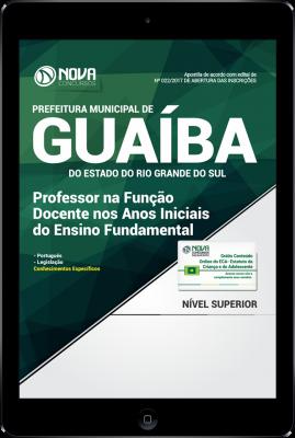 Download Apostila Prefeitura de Guaíba-RS PDF - Professor na Função Docente nos Anos Iniciais do Ensino Fundamental