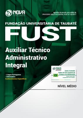 Apostila FUST - Taubaté-SP - Auxiliar Técnico Administrativo Integral