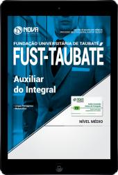 Download Apostila FUST - Taubaté-SP PDF - Auxiliar do Integral
